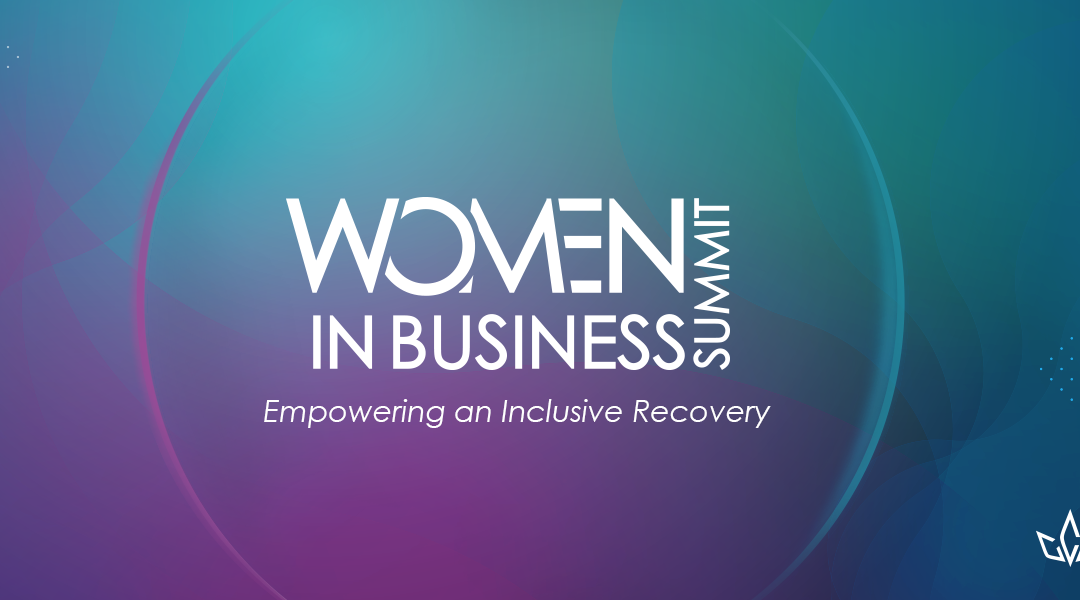 Canadian Chamber Women in Business Summit to Help Make an Inclusive Economic Recovery a Reality